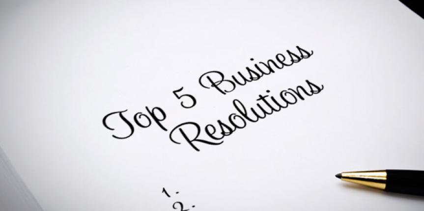 5 New Year's Business Resolutions For Success