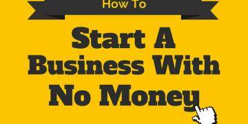 How To Start A Business With No Money Or Very Little Money