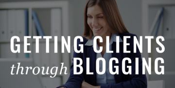 How To Get Clients Through Blogging