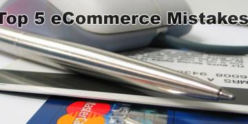 5 Most Devastating Mistakes With E-Commerce Website Design