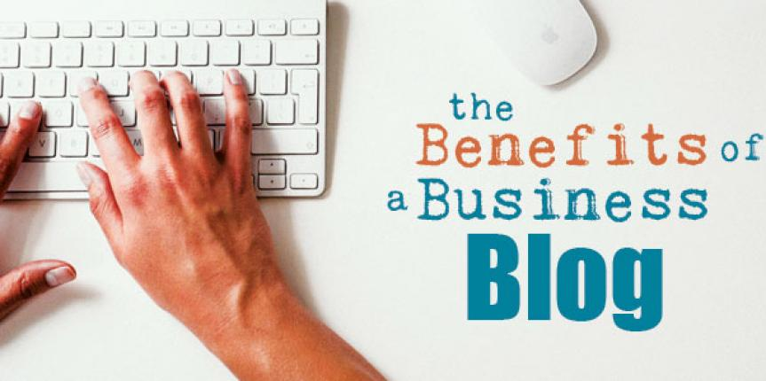 10 Benefits Derived From Business Blogs And Blogging