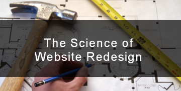 f7e06c1cf111864872b0a6e674f0d2e7 The science of website redesign 360 181 c Home